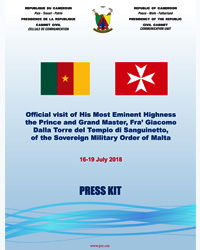 Press Kit - Official visit to Cameroon of His Most Eminent Highness the Prince and Grand Master, Fra' Giacomo Dalla Torre del Tempio di Sanguinetto, of the Sovereign Military Order of Malta.